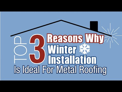 Top 3 Reasons Winter Installation Is Ideal For Metal Roofing